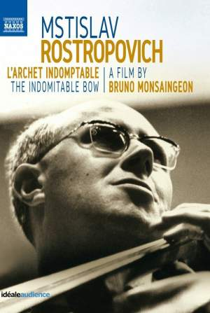 Rostropovich: L'archet Indomptable (The Indomitable Bow)