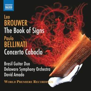 Leo Brouwer: The Book of Signs & Paulo Bellinati: Concerto Caboclo