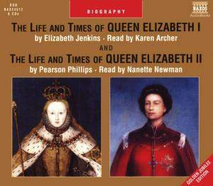 Jenkins & Phillips: The Life and Times of Queen Elizabeth I & II