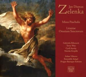 Zelenka: Missa Paschalis & Litaniae Omnium Sanctorum