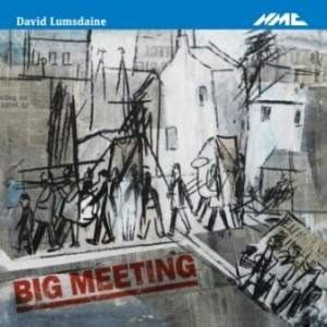 David Lumsdaine: Big Meeting