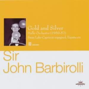 Sir John Barbirolli: Gold and Silver