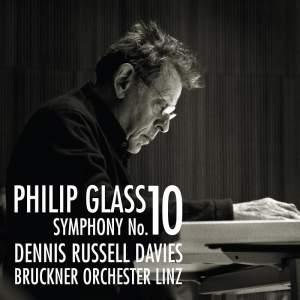 Philip Glass: Symphony No. 10 & Concert Overture