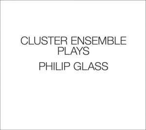 Cluster Ensemble Plays Philip Glass Product Image