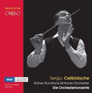 Sergiu Celibidache - Die Orchesterkonzerte