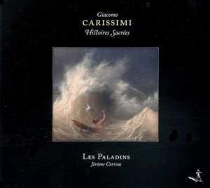 Carissimi: Histoires Sacrees