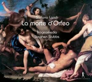 Landi, S: La Morte d'Orfeo