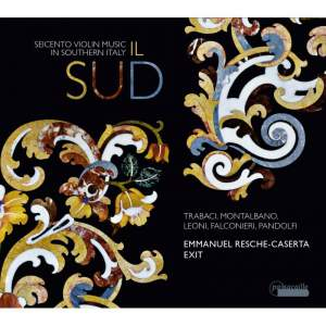 Il Sud: Seicento Violin Music in Southern Italy Product Image