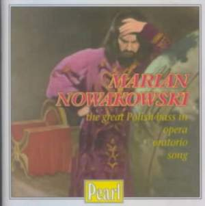 Marian Nowakowski: The Great Polish Bass in Opera, Oratorio and Song