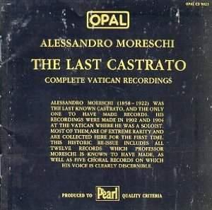 Alessandro Moreschi - The Last Castrato