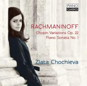 Rachmaninov: Piano Sonata No. 1 & Chopin Variations