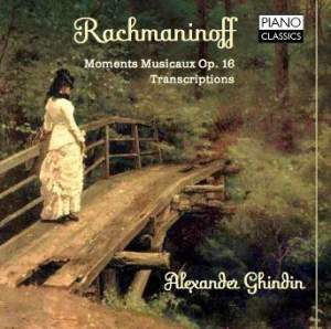 Rachmaninoff: Complete Transcriptions & Moments Musicaux