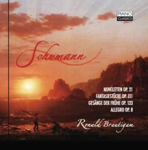 Schumann: Noveletten, Gesänge der Frühe, Fantasiestücke & Allegro