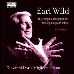 Earl Wild: The Complete Transcriptions Vol. 1