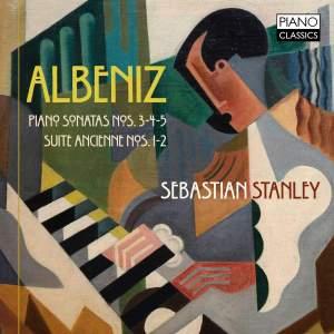Albéniz: Piano Sonatas Nos. 3, 4 & 5, Suites Ancienne Nos. 1 & 2