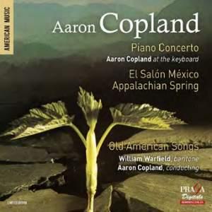 Copland: Piano Concerto, El Salón México, Appalachian Spring, Old American Songs