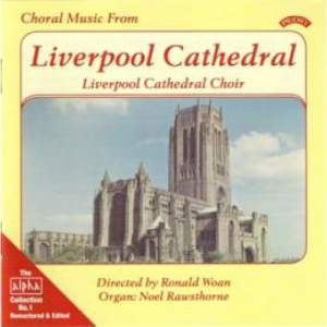 Alpha Collection Vol. 1: Choral Music from Liverpool Cathedral