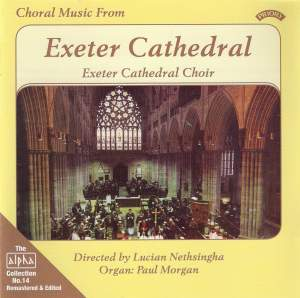 Alpha Collection Vol. 14: Choral Music from Exeter Cathedral