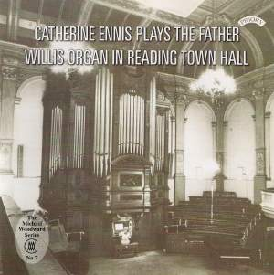 Catherine Ennis plays the Father Willis organ of Reading Town Hall