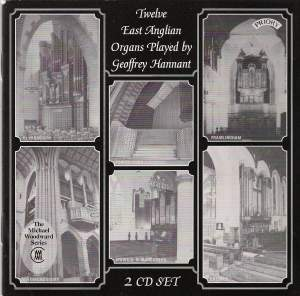 Twelve East Anglian organs played by Geoffrey Hannant