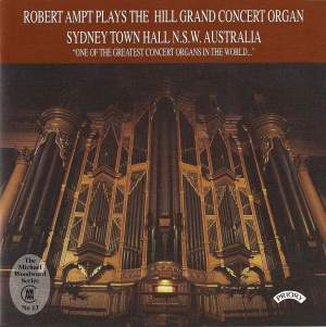 Robert Ampt plays the Hill Grand Concert Organ of Sydney Town Hall, Australia