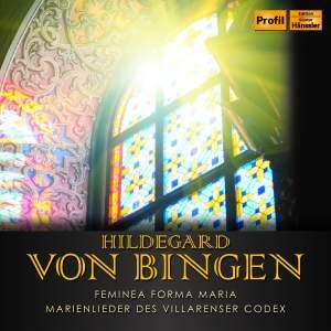 Bingen: Femina Forma Maria & Marienlieder des Villarenser Codex