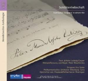 Mendelssohn: Die Soldatenliebschaft