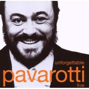 Luciano Pavarotti: Unforgettable Live