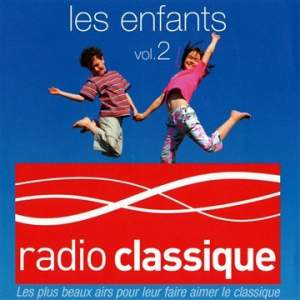 Radio Classique: Les Enfants, Vol. 2