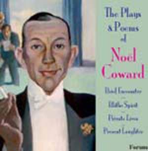 The Plays & Poems of Noel Coward
