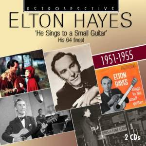 Elton Hayes: He Sings To A Small Guitar