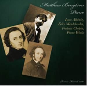 Albéniz, Chopin & Mendelssohn: Piano Works