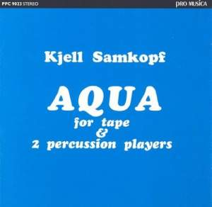 Samkopf: Aqua for tape and two percussion players