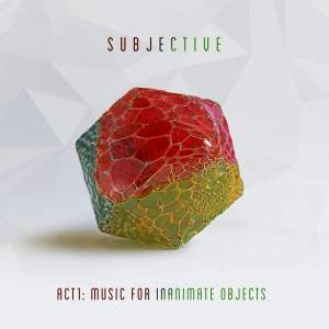 Subjective - Act One - Music for Inanimate Objects -Vinyl Edition Product Image