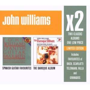 John Williams: The Baroque Album & Spanish Guitar Favourites