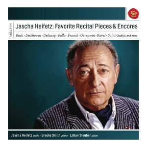 Jascha Heifetz - His Favourite Recital and Encore Pieces