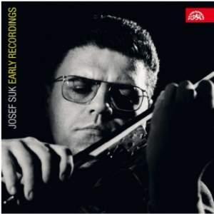 Josef Suk: Early Recordings