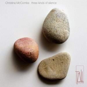 Christine McCombe: Three Kinds Of Silence