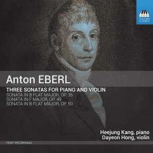 Anton Eberl: Three Sonatas for Piano and Violin