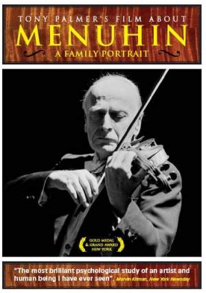 A Family Portrait - Tony Palmer's Film about Menuhin