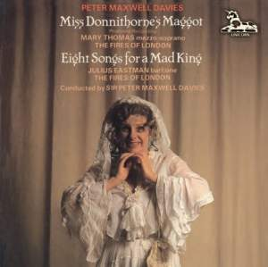 Maxwell Davies: Miss Donnithorne's Maggot & Eight Songs for a Mad King
