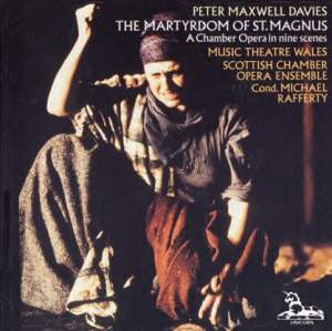 Davies, Peter Maxwell: The Martyrdom of St. Magnus