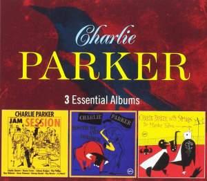 Charlie Parker - 3 Essential Albums