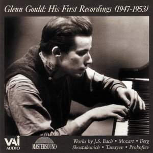 Glenn Gould: His First Recordings (1947-1953)