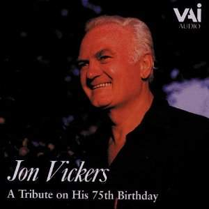 Jon Vickers: A Tribute on his 75th Birthday