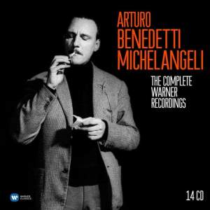 Arturo Benedetti Michelangeli: The Complete Warner Recordings