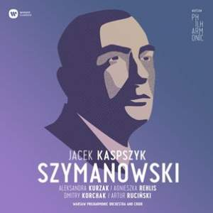 Szymanowski: Litany to the Virgin Mary, Stabat Mater & Symphony No. 3 'Song of the Night'
