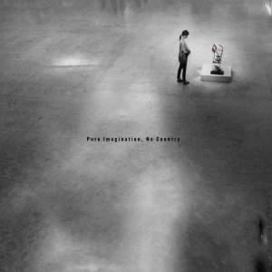 Pure Imagination, No Country - Vinyl Edition