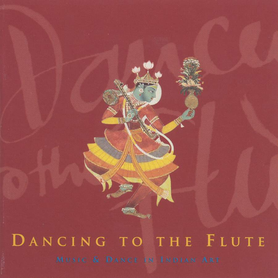 INDIA Dancing to the Flute - Music and Dance in Indian Art