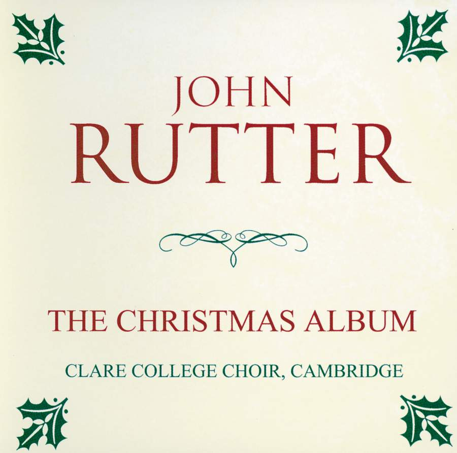 John Rutter: The Christmas Album - Decca: 4255002 - Presto CD ...